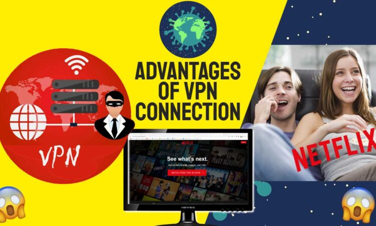 Advantages of VPN Connection and Why Virtual Private Networking Grew By 20% in 2020