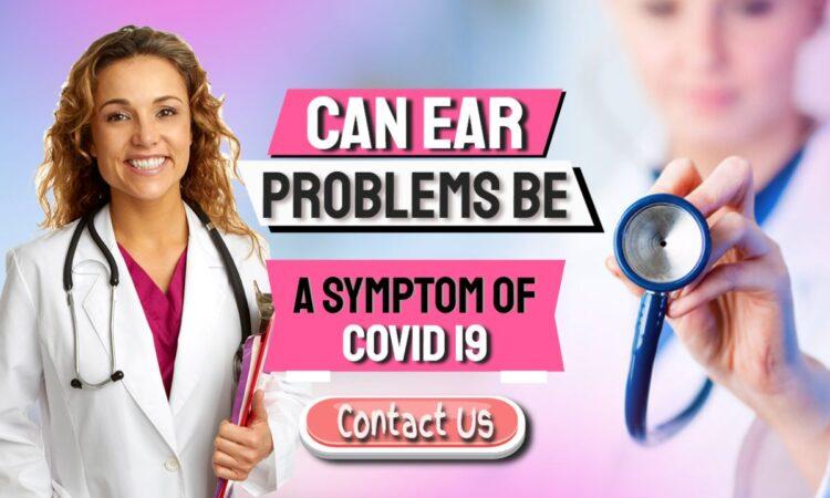 Sudden Hearing Loss – COVID-19 Linked To Tinnitus And Vertigo