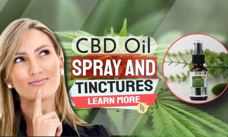 CBD Oil Spray and Tinctures Ingested by Mouth and Growing Legal Hemp