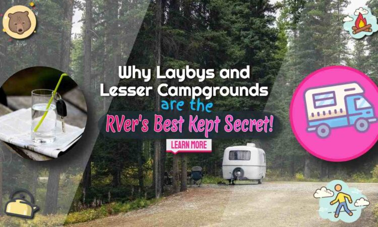 Why Laybys and Lesser Campgrounds are the RVer's Best Kept Secret!