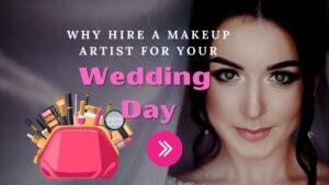 Wedding Makeup – Why Hire A Makeup Artist?
