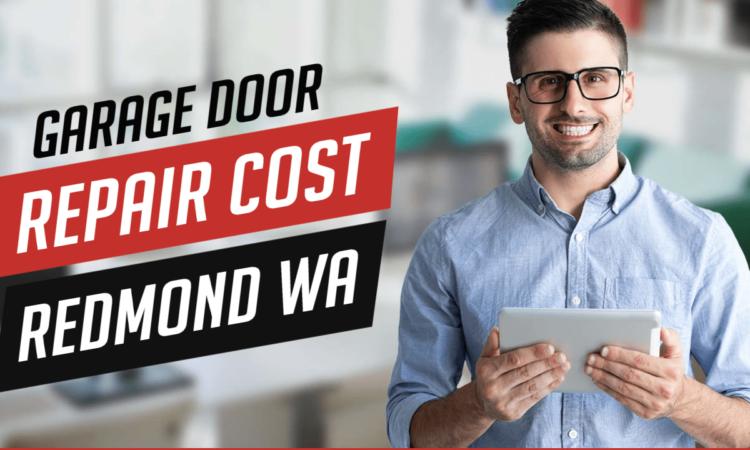 How Much Does Garage Door Repair In Redmond, WA Cost?