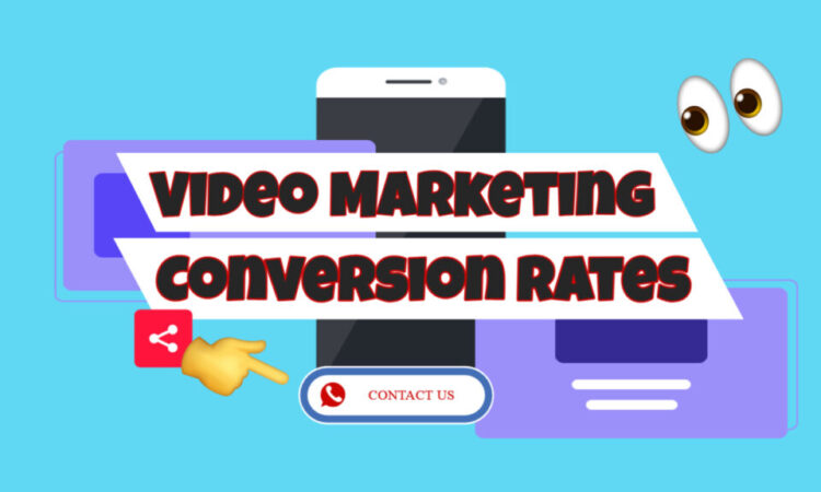 Video Marketing Conversion Rates – How To Increase Results