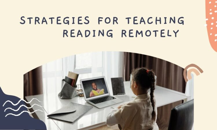 Teach Strategies for Teaching Reading Remotely