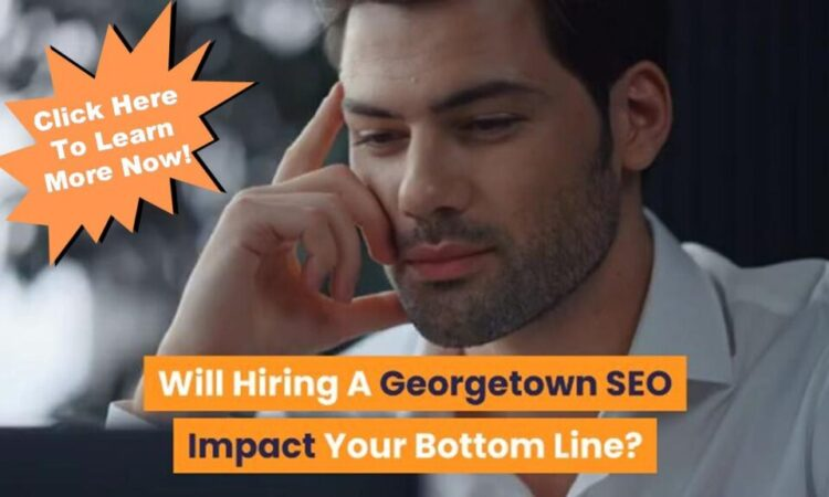 Georgetown SEO – Can A Consultant Help Your Business?