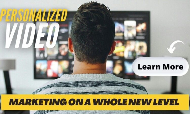 Customers Are Engaged in Unique Ways Through Personalized Videos