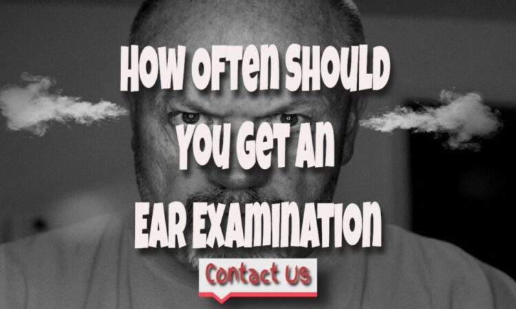How Often Should You Get An Ear Examination And How Much?