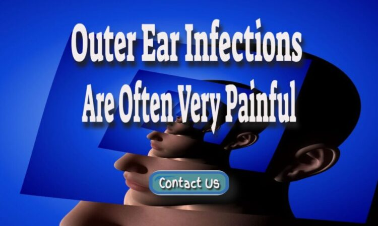 Outer Ear Infections Are Often Painful And Hurt To Touch